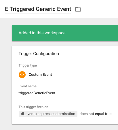 Updated GTM trigger with Event Requires Customisation